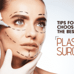 5 Tips for Choosing the Best Plastic Surgeon in India